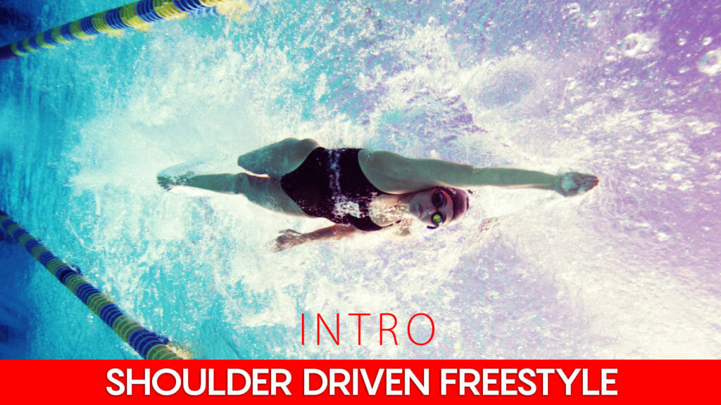 shoulder driven freestyle